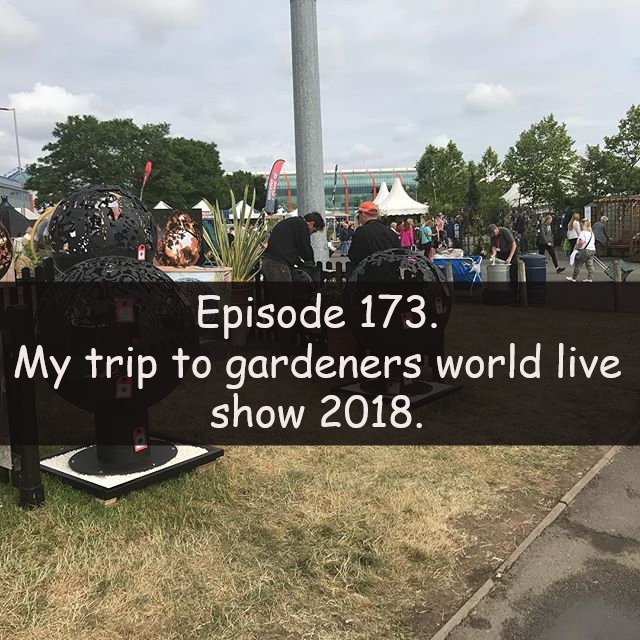 Join me in this podcast where I discuss my trip to the gardeners world live show 2018. I also share the latest developments on the plots.