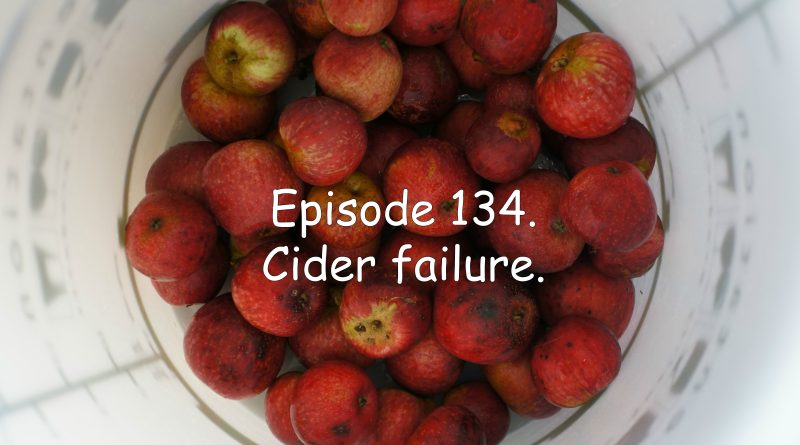 Episode 134 from the veg grower podcast. My cider failure.