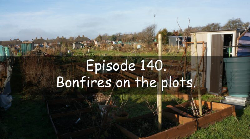 Join me in episode 140 of the veg grower podcast where I will be discussing bonfires on the plots.
