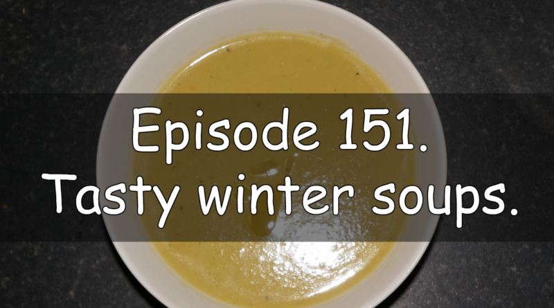Join me in episode 151 of the veg grower podcast where I discuss the latest on the plots and some tasty winter soups.