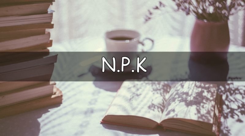 Its that time of the week to look at my understandingof a horticulturalword or term. This week we are looking at N.P.K.