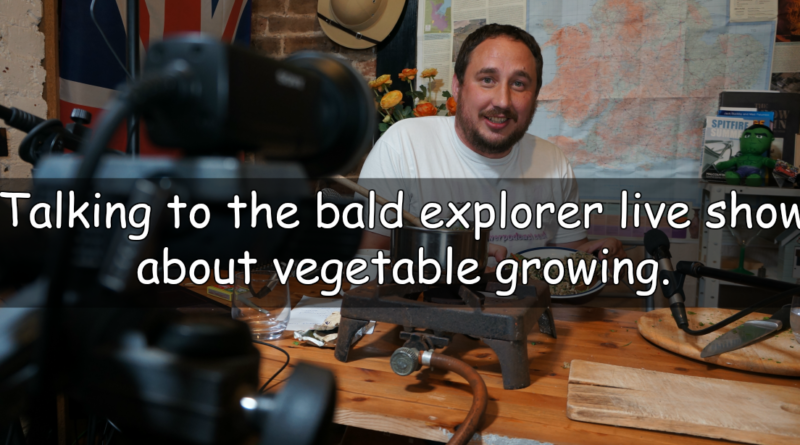 Talking to the bald explorer live about vegetable growing.