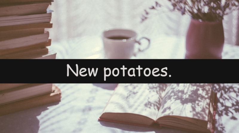 It's Wednesday which means its time to look at my understanding of a horticulturalword or term. This week I am looking at new potatoes.