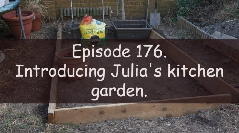 Join me in this weeks podcast where I share the start of Julia's kitchen garden. I also share the latest on my allotment and vegetable patch.