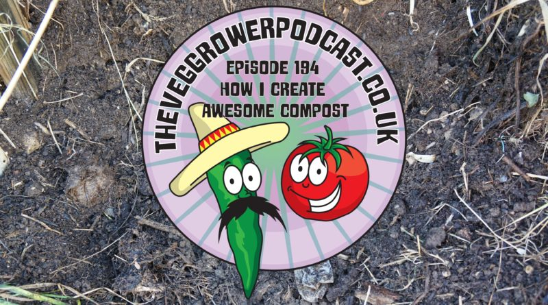 Join me in this weeks vegetable gardening podcast where I Shall be discussing how I make compost as well as the latest updates from the allotment and vegetable patch.