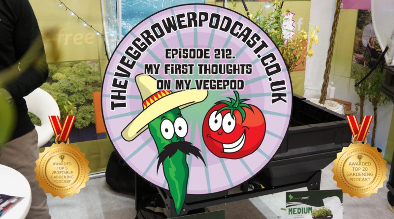 Join me in this weeks vegetable gardening podcast where I shall discuss my thoughts on my vegepod. I also share the latest on the allotment and vegetable patch.
