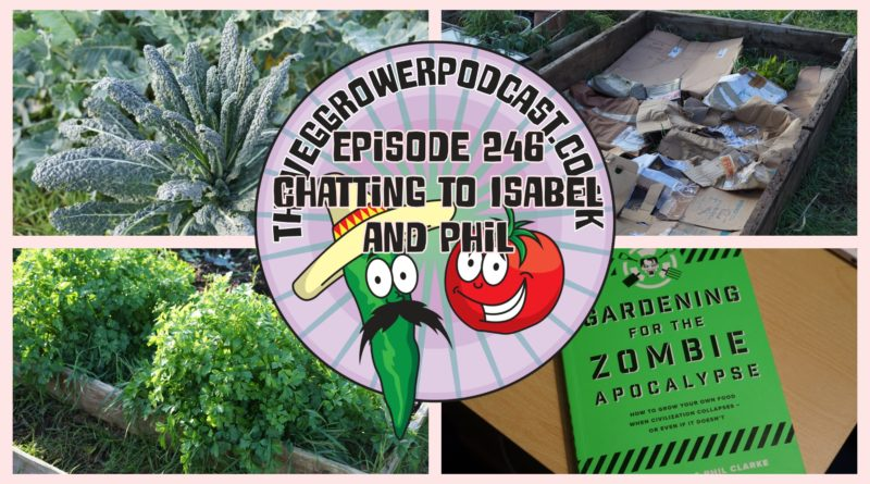 Join me in the podding shed this week as I chat to Isabel and Phil authors of gardening for the zombie apocalypse. We chat about growing our own food and trying to be self-sufficient. We also have the latest from the plots.
